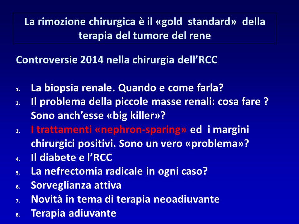 Enucleazione vs Enucleoresezione Spessore margine peritumorale: 1 cm(Vermooten V., J Urol 1950; 64:200-8) Nessuna differenza statisticamente sign.(Carini M, J Urol 2006;175:2022-6) (with amedian follow-up of 51mo, the 5- and 8-yr CSS was 85.1% and 81.6%, respectively.