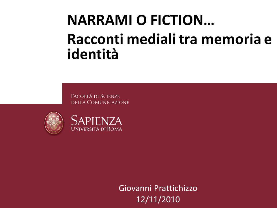 FantAuditel1 NARRAMI O FICTION… Racconti mediali tra memoria e identità Giovanni Prattichizzo 12/11/2010