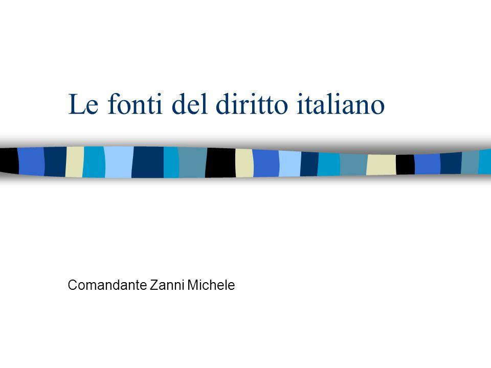 Le fonti del diritto italiano Comandante Zanni Michele