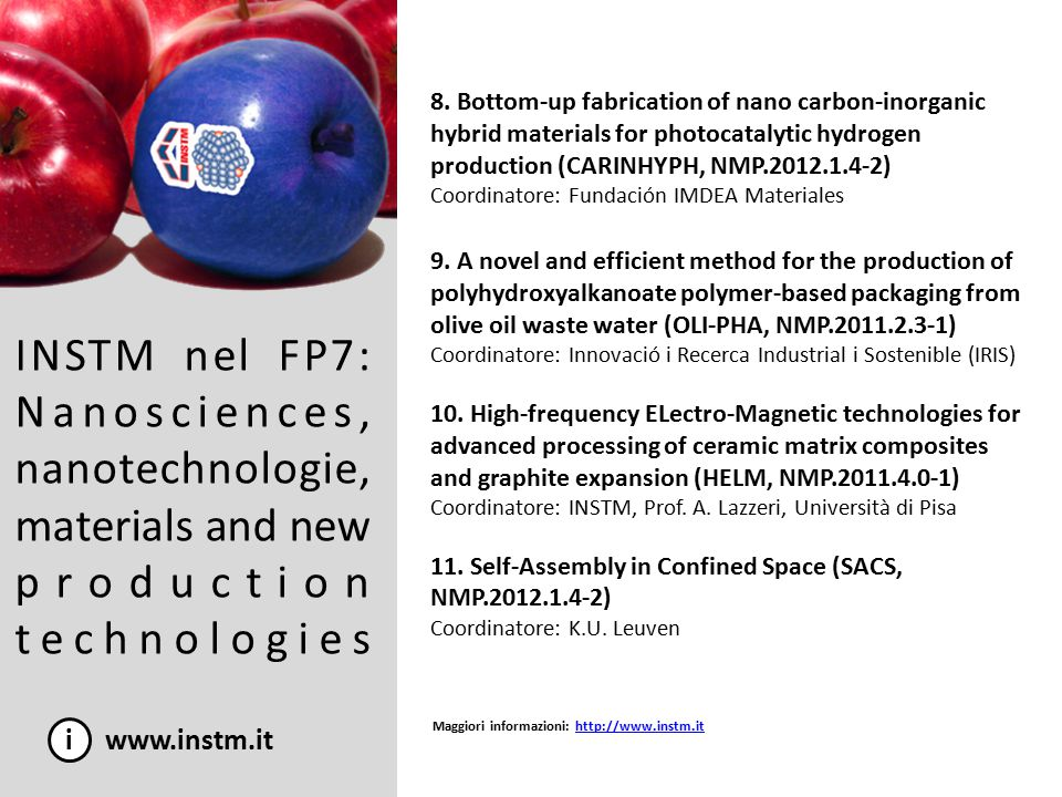 INSTM nel FP7: Nanosciences, nanotechnologie, materials and new production technologies i www.instm.it 8. Bottom-up fabrication of nano carbon-inorgan