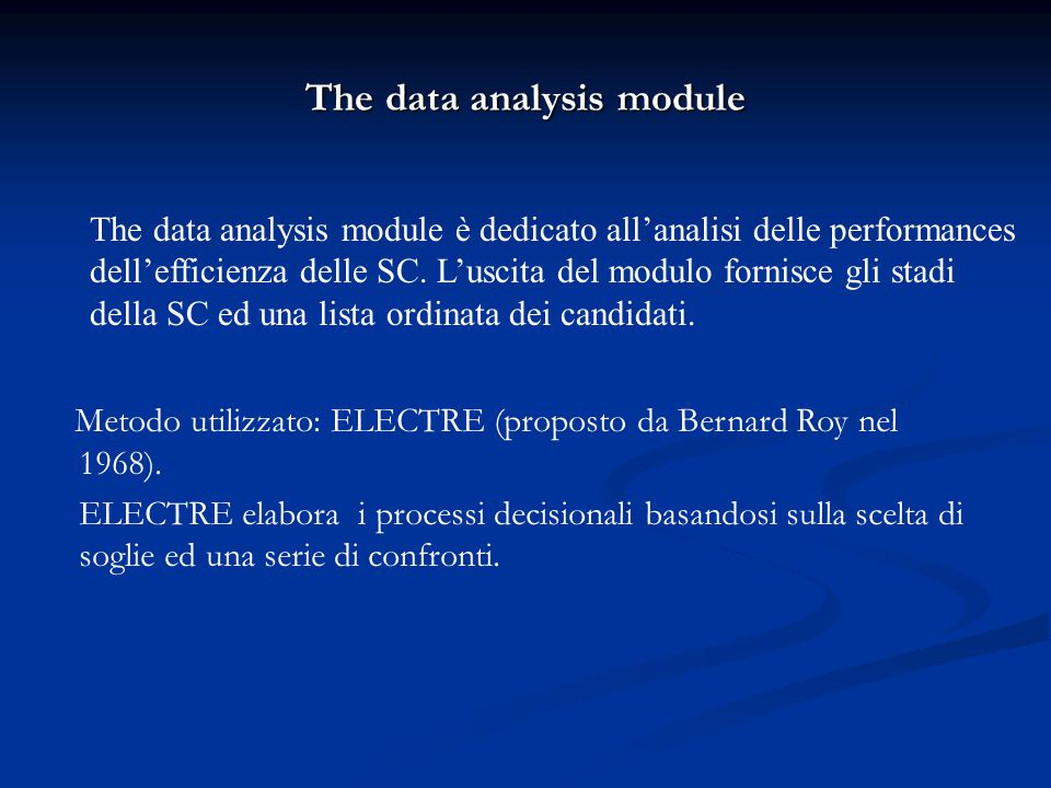The data analysis module The data analysis module è dedicato all'analisi delle performances dell'efficienza delle SC.