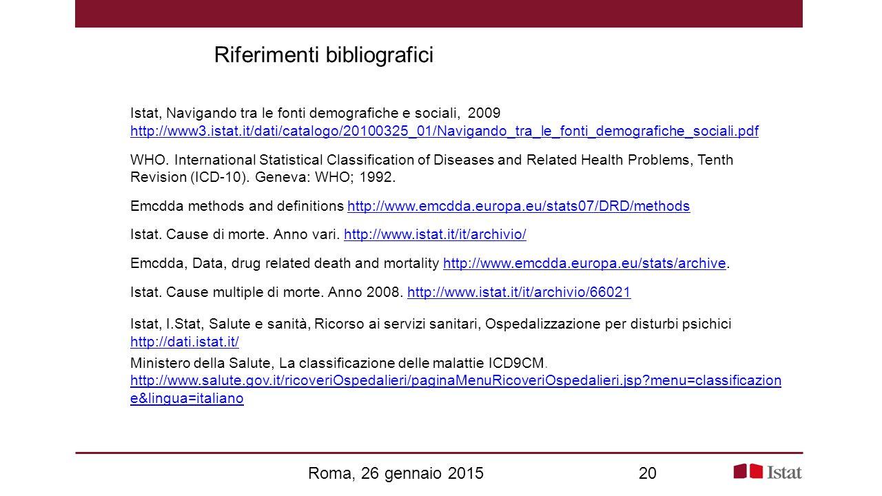 20 Istat, Navigando tra le fonti demografiche e sociali, 2009 http://www3.istat.it/dati/catalogo/20100325_01/Navigando_tra_le_fonti_demografiche_socia