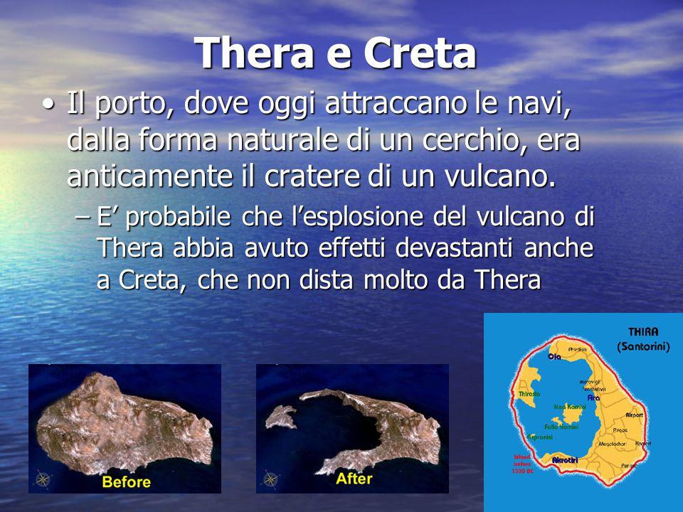 Thera e Creta Il porto, dove oggi attraccano le navi, dalla forma naturale di un cerchio, era anticamente il cratere di un vulcano.Il porto, dove oggi