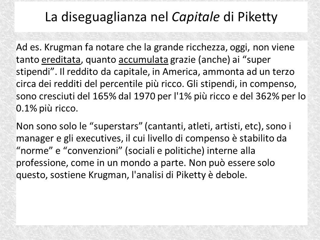 """Ad es. Krugman fa notare che la grande ricchezza, oggi, non viene tanto ereditata, quanto accumulata grazie (anche) ai """"super stipendi"""". Il reddito da"""