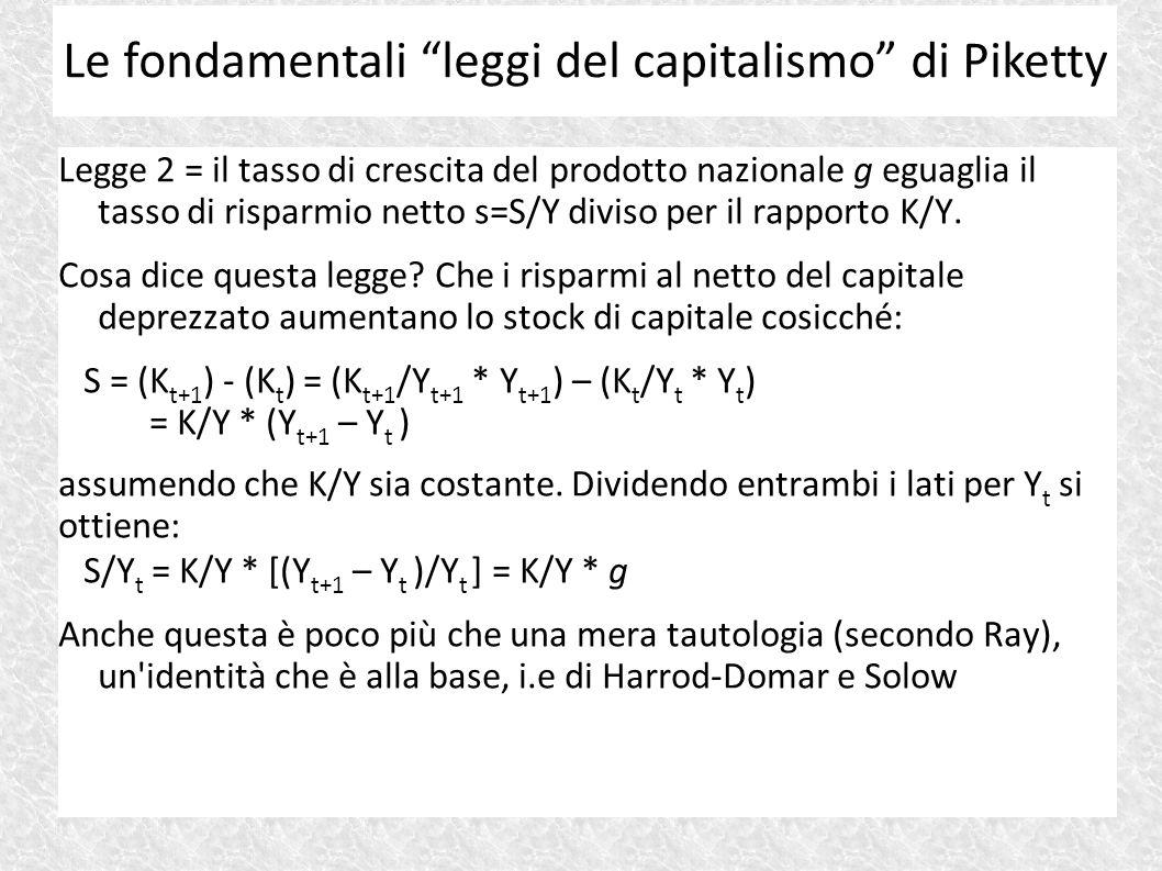 Legge 2 = il tasso di crescita del prodotto nazionale g eguaglia il tasso di risparmio netto s=S/Y diviso per il rapporto K/Y. Cosa dice questa legge?