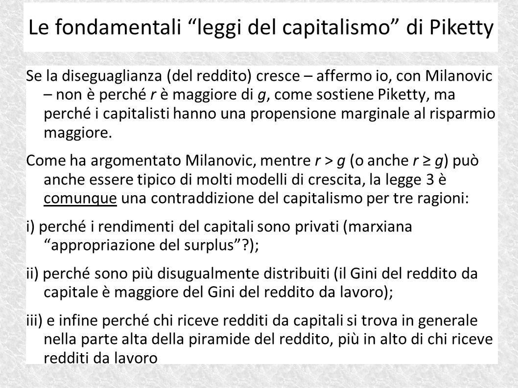Se la diseguaglianza (del reddito) cresce – affermo io, con Milanovic – non è perché r è maggiore di g, come sostiene Piketty, ma perché i capitalisti