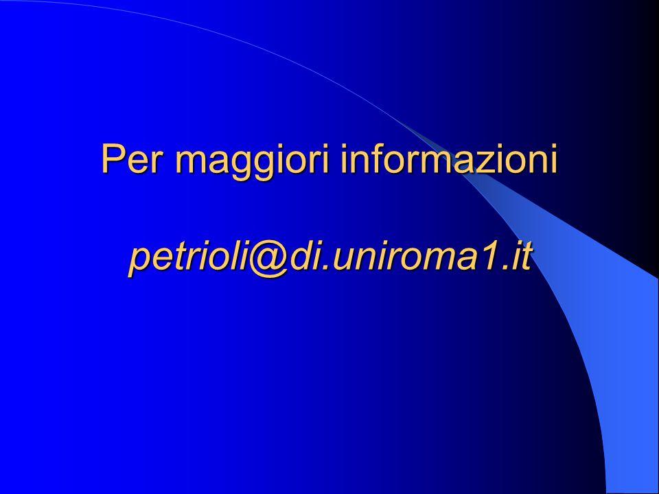 Per maggiori informazioni petrioli@di.uniroma1.it
