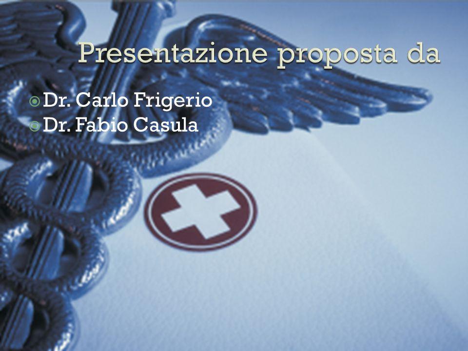  Dr. Carlo Frigerio  Dr. Fabio Casula