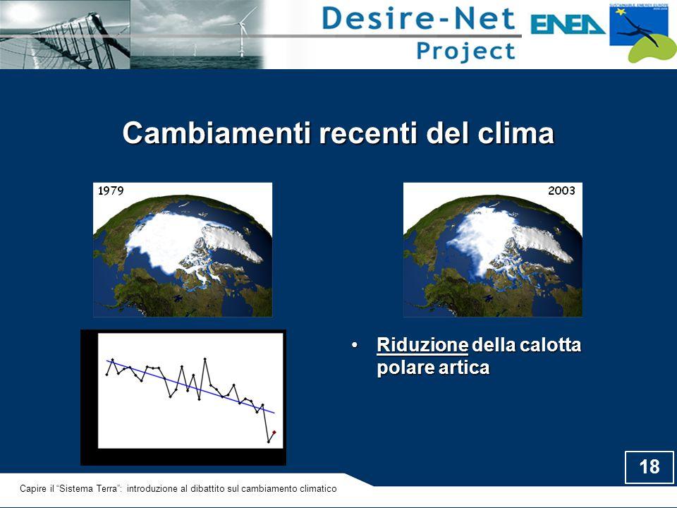 """18 Cambiamenti recenti del clima Riduzione della calotta polare articaRiduzione della calotta polare artica Capire il """"Sistema Terra"""": introduzione al"""