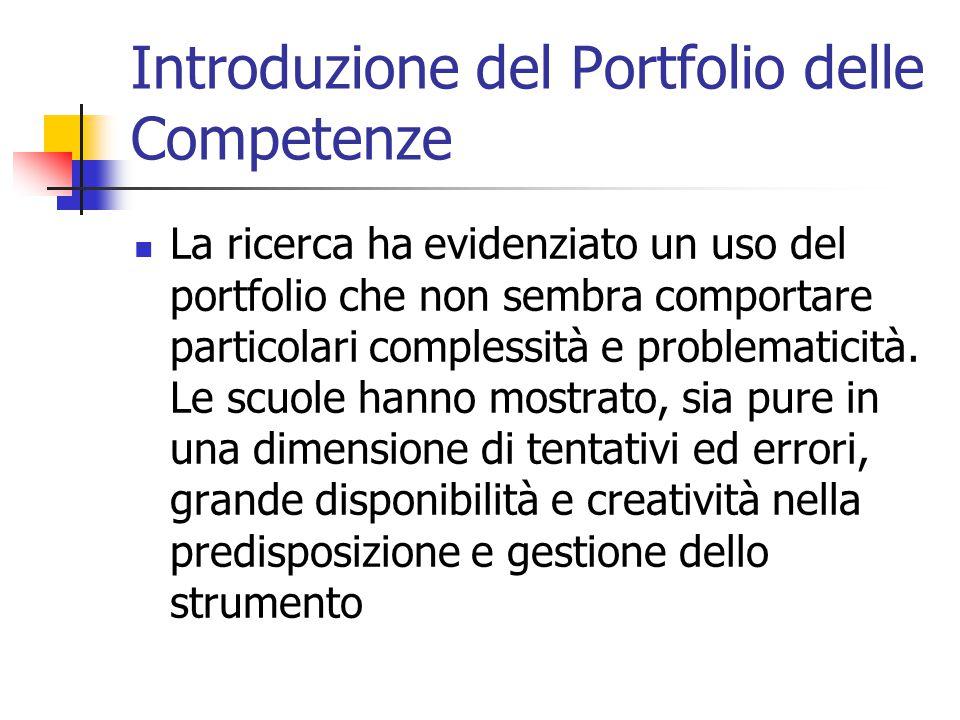 Introduzione del Portfolio delle Competenze La ricerca ha evidenziato un uso del portfolio che non sembra comportare particolari complessità e problem