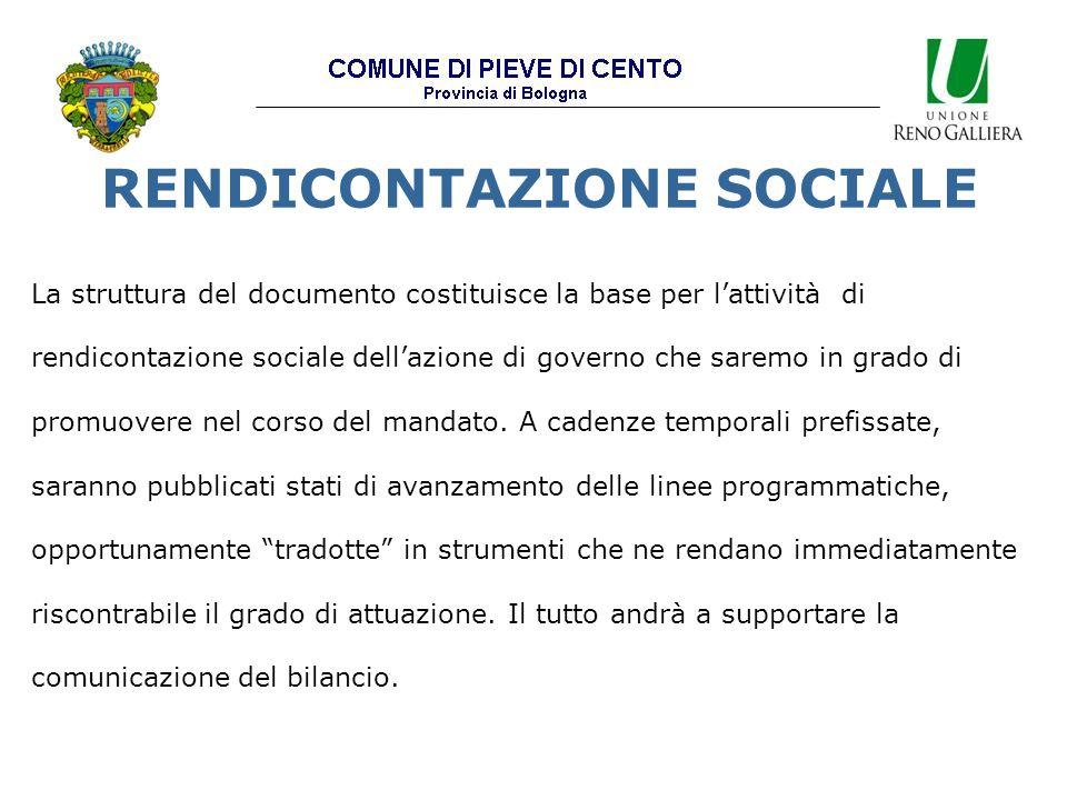 RENDICONTAZIONE SOCIALE La struttura del documento costituisce la base per l'attività di rendicontazione sociale dell'azione di governo che saremo in grado di promuovere nel corso del mandato.