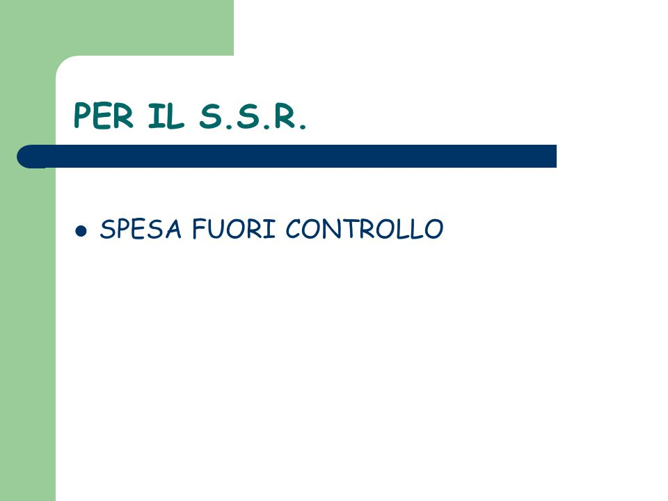 PER IL S.S.R. SPESA FUORI CONTROLLO