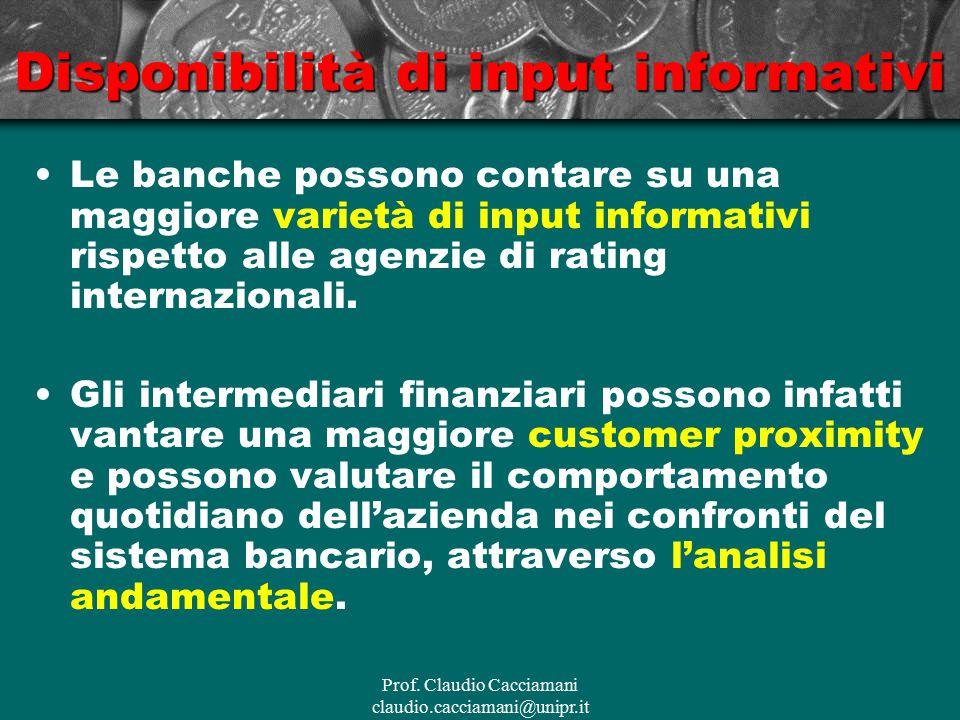 Prof. Claudio Cacciamani claudio.cacciamani@unipr.it Disponibilità di input informativi Le banche possono contare su una maggiore varietà di input inf