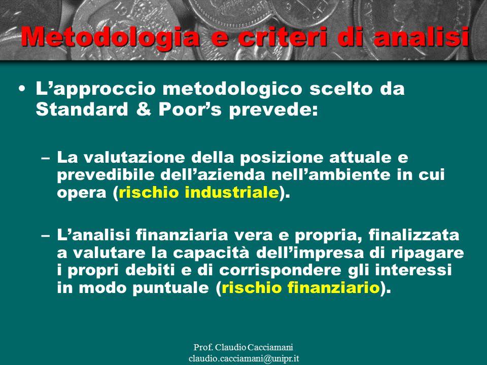 Prof. Claudio Cacciamani claudio.cacciamani@unipr.it Metodologia e criteri di analisi L'approccio metodologico scelto da Standard & Poor's prevede: –L
