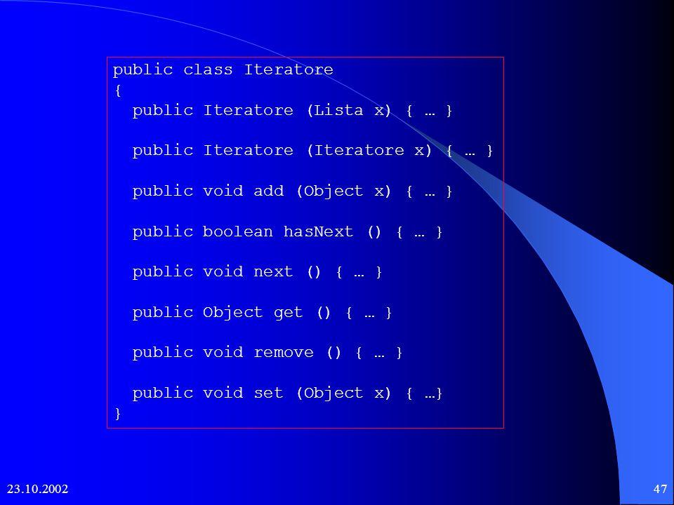 23.10.200246 public class Lista { public Lista () { … } public int size () { … } public void addFirst (Object x) { … } public void addLast (Object x) { … } public Object getFirst () { … } public Object getLast () { … } public Object removeFirst () { … } public Object[] toArray () { … } public String toString () { … } }