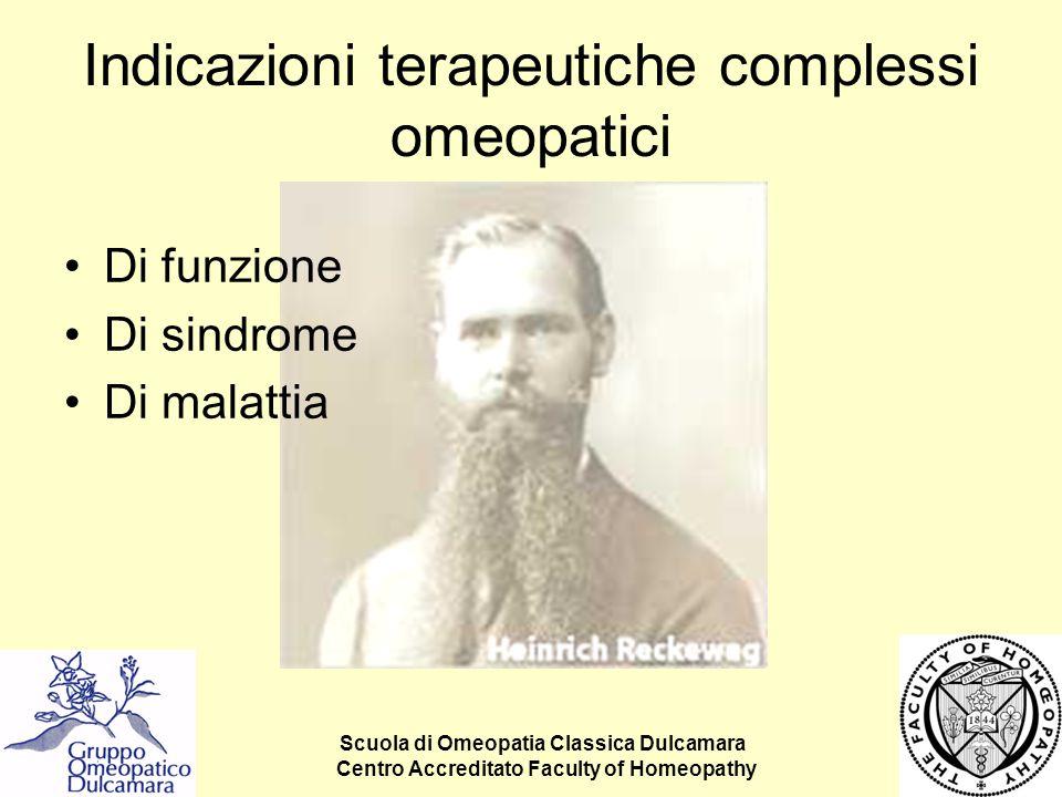 Scuola di Omeopatia Classica Dulcamara Centro Accreditato Faculty of Homeopathy Indicazioni terapeutiche complessi omeopatici Di funzione Di sindrome