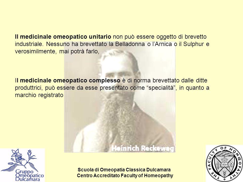 Scuola di Omeopatia Classica Dulcamara Centro Accreditato Faculty of Homeopathy Il medicinale omeopatico unitario non può essere oggetto di brevetto i