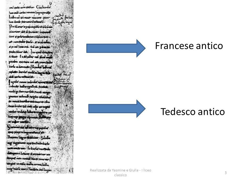 Realizzata da Yasmine e Giulia - I liceo classico 3 Tedesco antico Francese antico