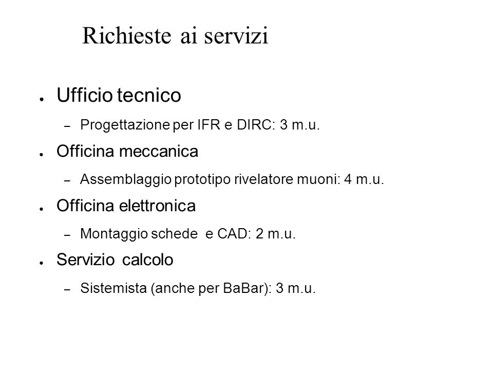 Richieste ai servizi ● Ufficio tecnico – Progettazione per IFR e DIRC: 3 m.u.