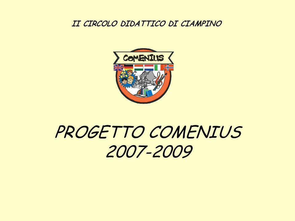 PROGETTO COMENIUS 2007-2009 II CIRCOLO DIDATTICO DI CIAMPINO