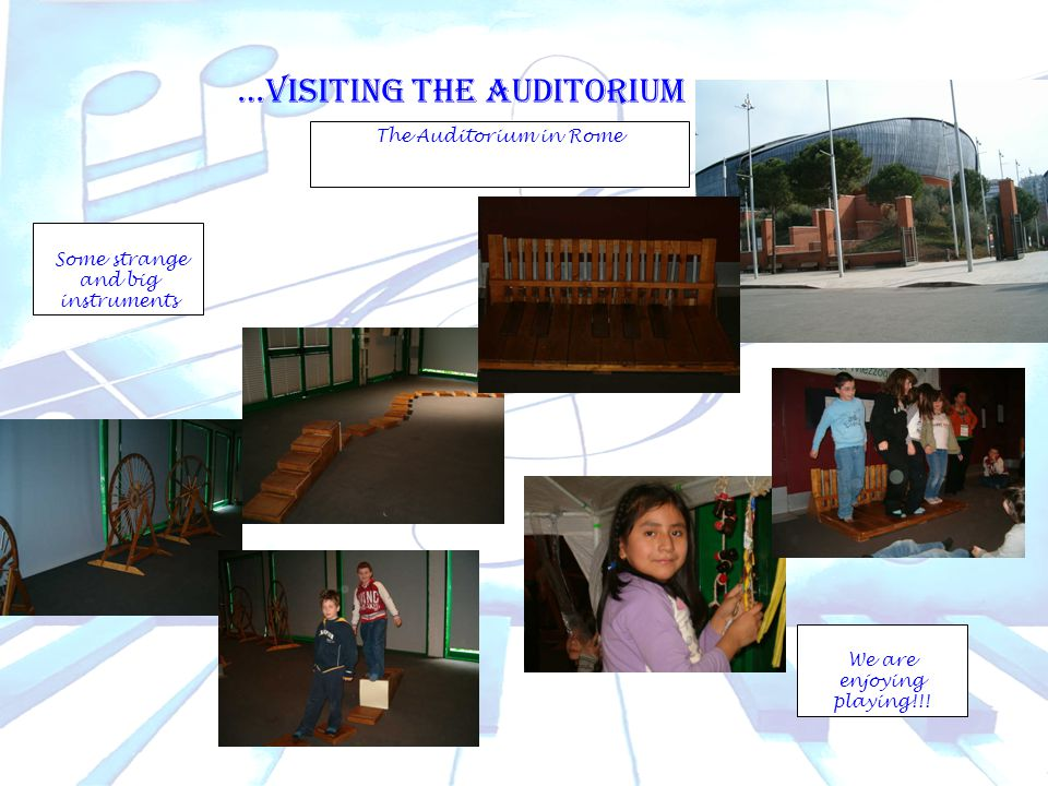 Some strange and big instruments We are enjoying playing!!! The Auditorium in Rome …VISITING THE AUDITORIUM