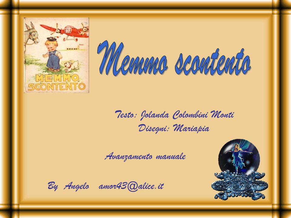 Testo: Jolanda Colombini Monti Disegni: Mariapia By Angelo amor43@alice.it