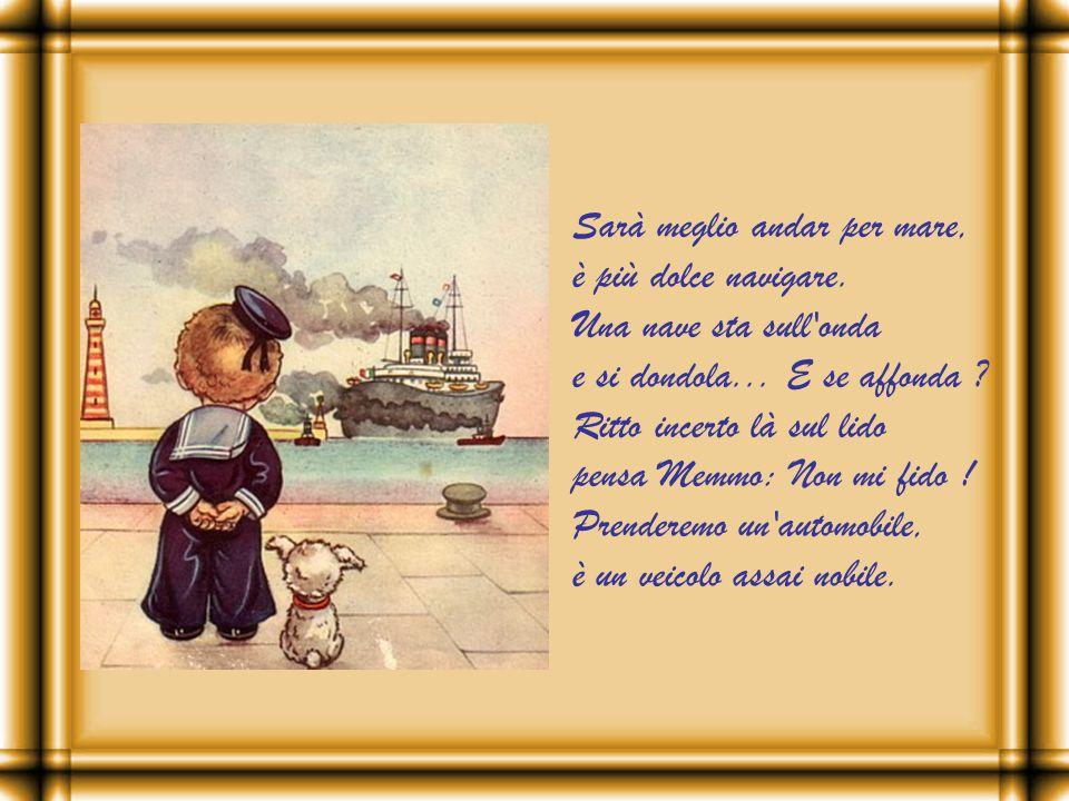 Sarà meglio andar per mare, è più dolce navigare.Una nave sta sull onda e si dondola...