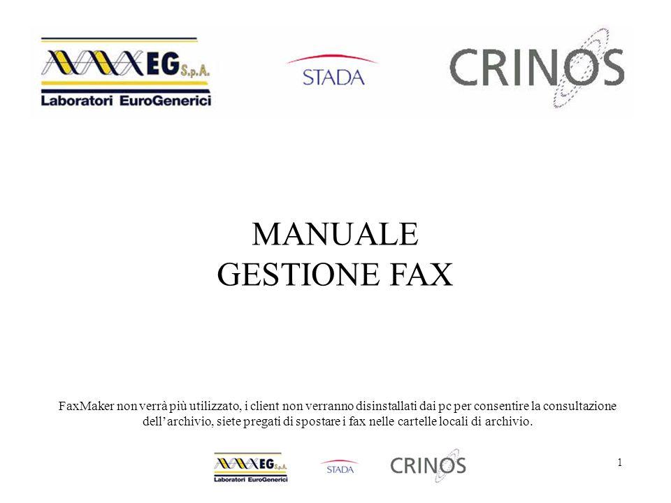 1 MANUALE GESTIONE FAX FaxMaker non verrà più utilizzato, i client non verranno disinstallati dai pc per consentire la consultazione dell'archivio, siete pregati di spostare i fax nelle cartelle locali di archivio.