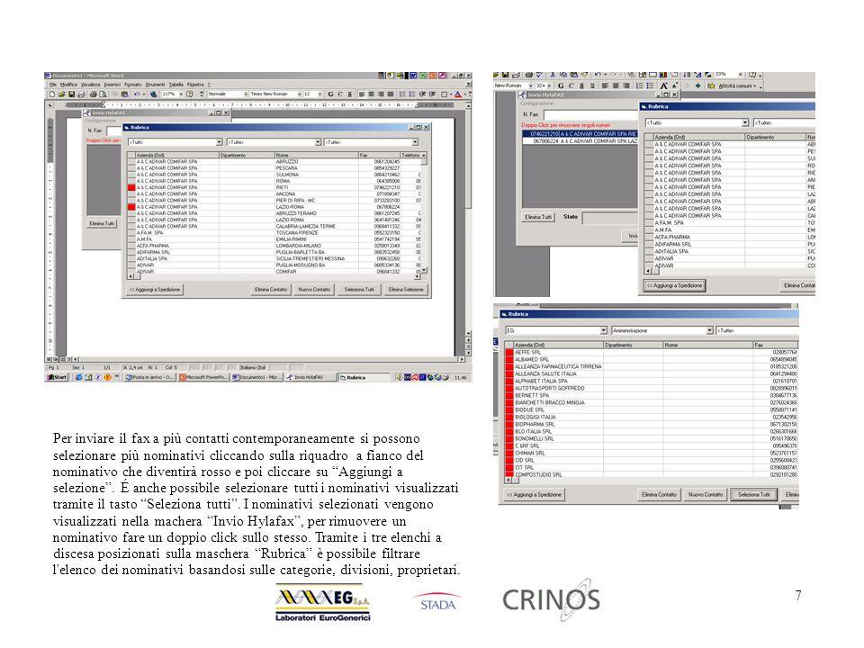 8 Per Inviare i fax ai numeri selezionati premere sul tasto Invia, verrano visualizzati i messaggi relativi al processo di trasmissione al server dello stesso.
