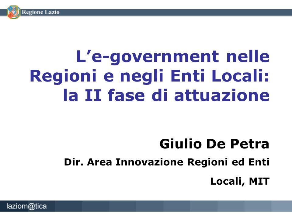 L'e-government nelle Regioni e negli Enti Locali: la II fase di attuazione Giulio De Petra Dir. Area Innovazione Regioni ed Enti Locali, MIT