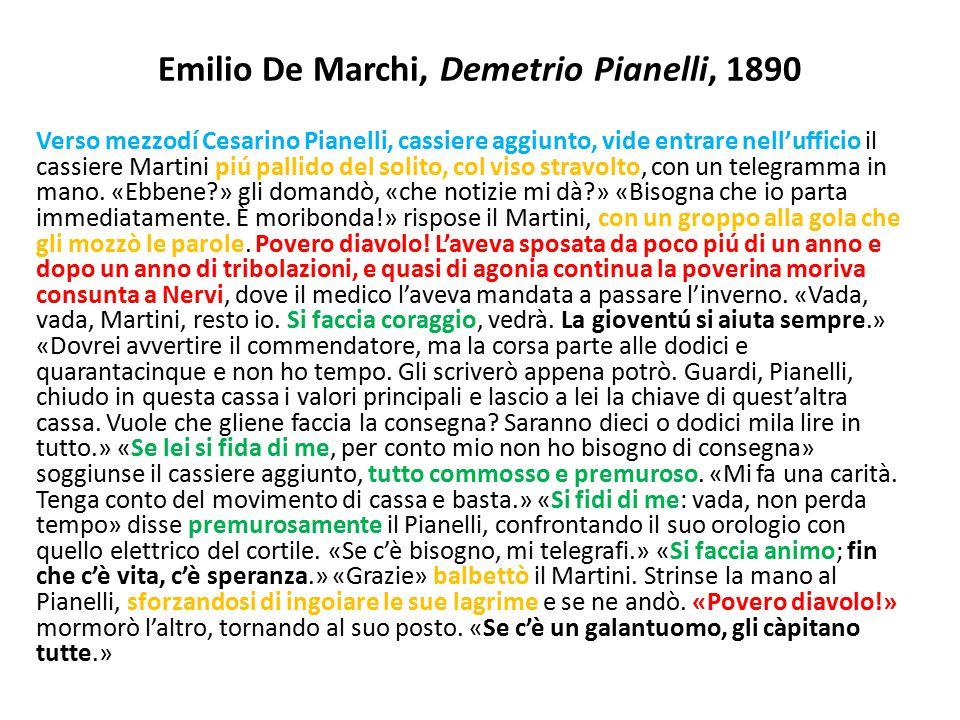 Emilio De Marchi, Demetrio Pianelli, 1890 Verso mezzodí Cesarino Pianelli, cassiere aggiunto, vide entrare nell'ufficio il cassiere Martini piú pallid