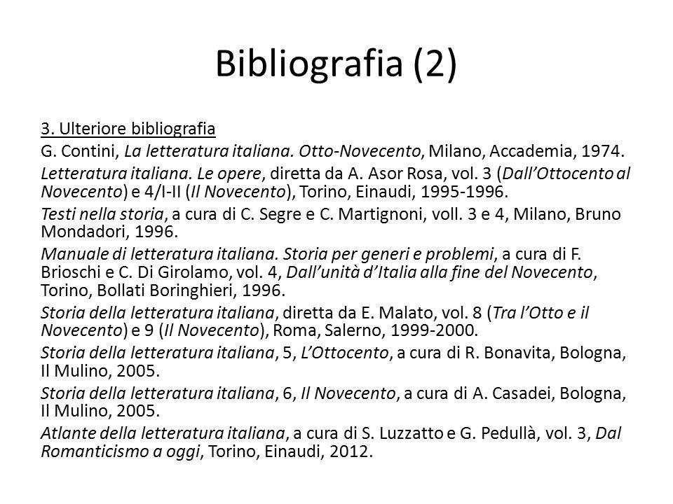 Bibliografia (2) 3. Ulteriore bibliografia G. Contini, La letteratura italiana. Otto-Novecento, Milano, Accademia, 1974. Letteratura italiana. Le oper