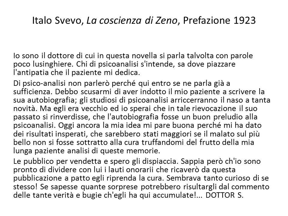 Italo Svevo, La coscienza di Zeno, Prefazione 1923 Io sono il dottore di cui in questa novella si parla talvolta con parole poco lusinghiere. Chi di p