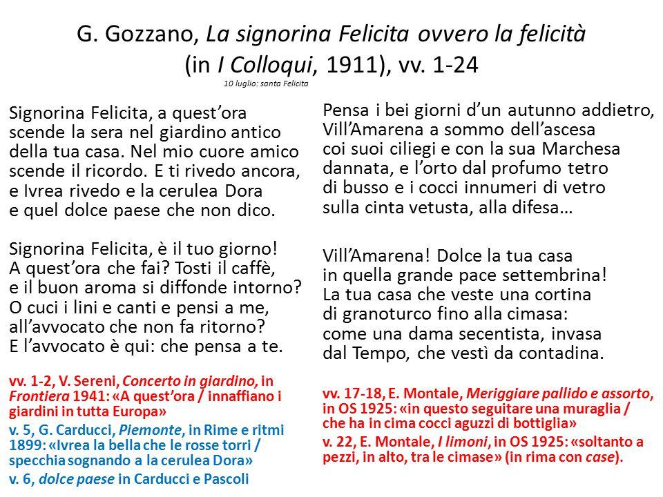 G. Gozzano, La signorina Felicita ovvero la felicità (in I Colloqui, 1911), vv. 1-24 10 luglio: santa Felicita Signorina Felicita, a quest'ora scende