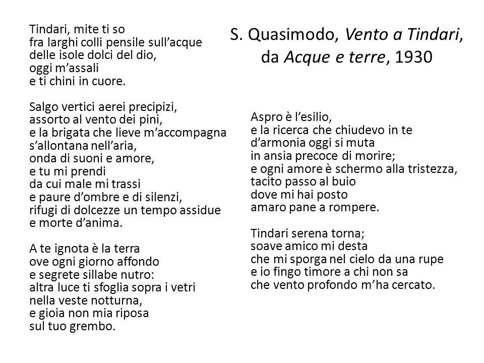 S. Quasimodo, Vento a Tindari, da Acque e terre, 1930 Tindari, mite ti so fra larghi colli pensile sull'acque delle isole dolci del dio, oggi m'assali