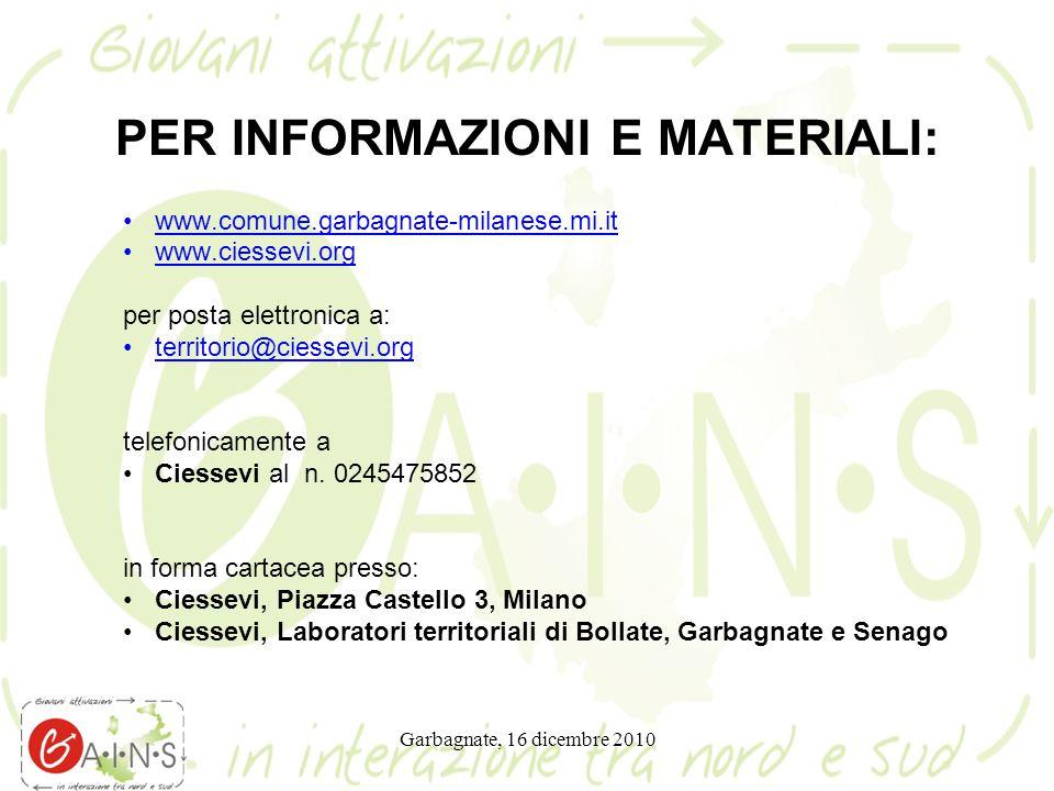 Garbagnate, 16 dicembre 2010 PER INFORMAZIONI E MATERIALI: www.comune.garbagnate-milanese.mi.it www.ciessevi.org per posta elettronica a: territorio@c