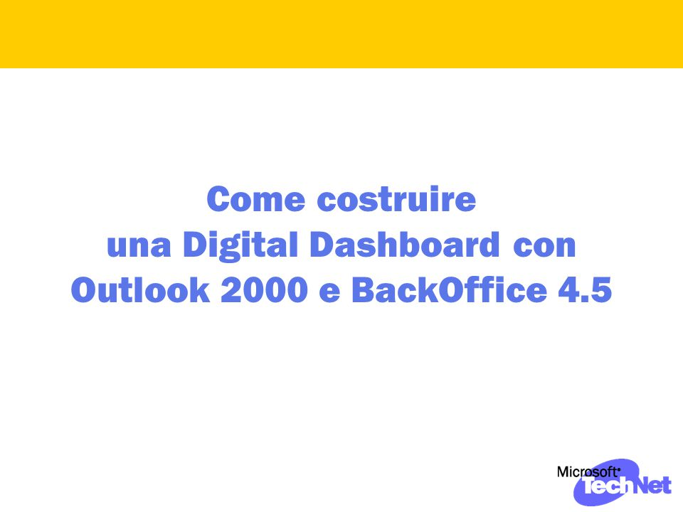 Come costruire una Digital Dashboard con Outlook 2000 e BackOffice 4.5