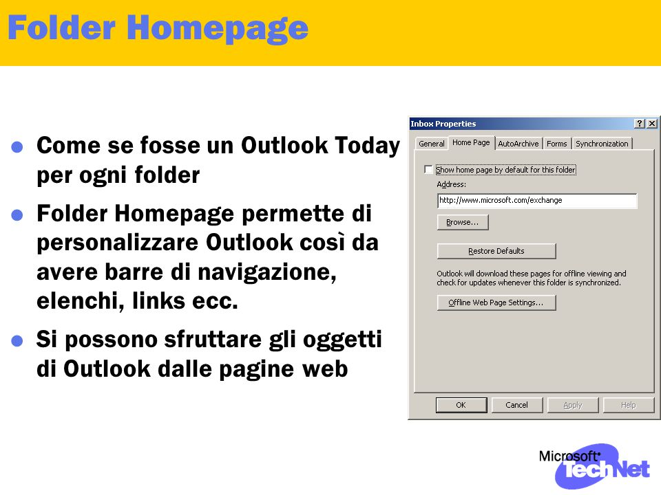 Folder Homepage  Come se fosse un Outlook Today per ogni folder  Folder Homepage permette di personalizzare Outlook così da avere barre di navigazio