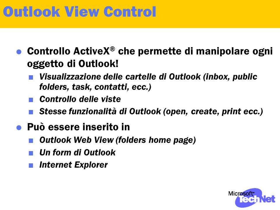 Outlook View Control  Controllo ActiveX ® che permette di manipolare ogni oggetto di Outlook.