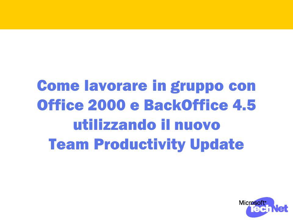 Come lavorare in gruppo con Office 2000 e BackOffice 4.5 utilizzando il nuovo Team Productivity Update