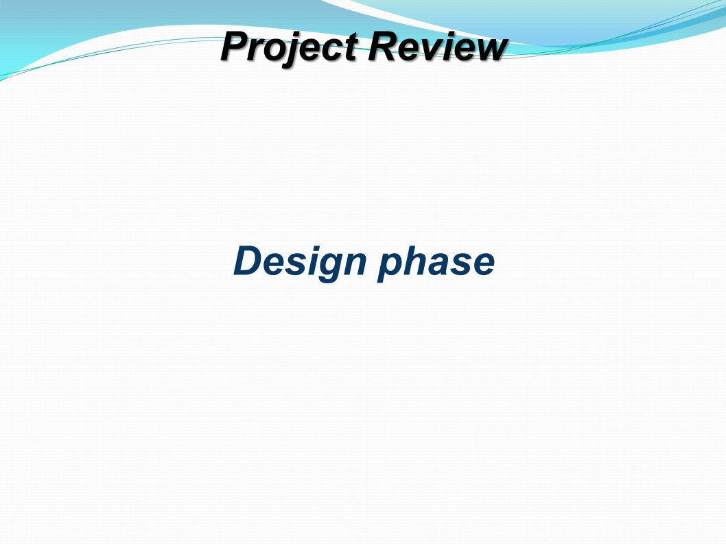 Project Review Design phase