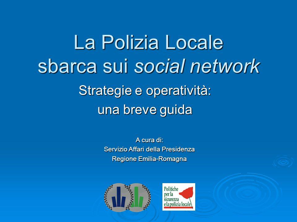 Perchè la polizia locale dovrebbe avere un profilo sui social network.