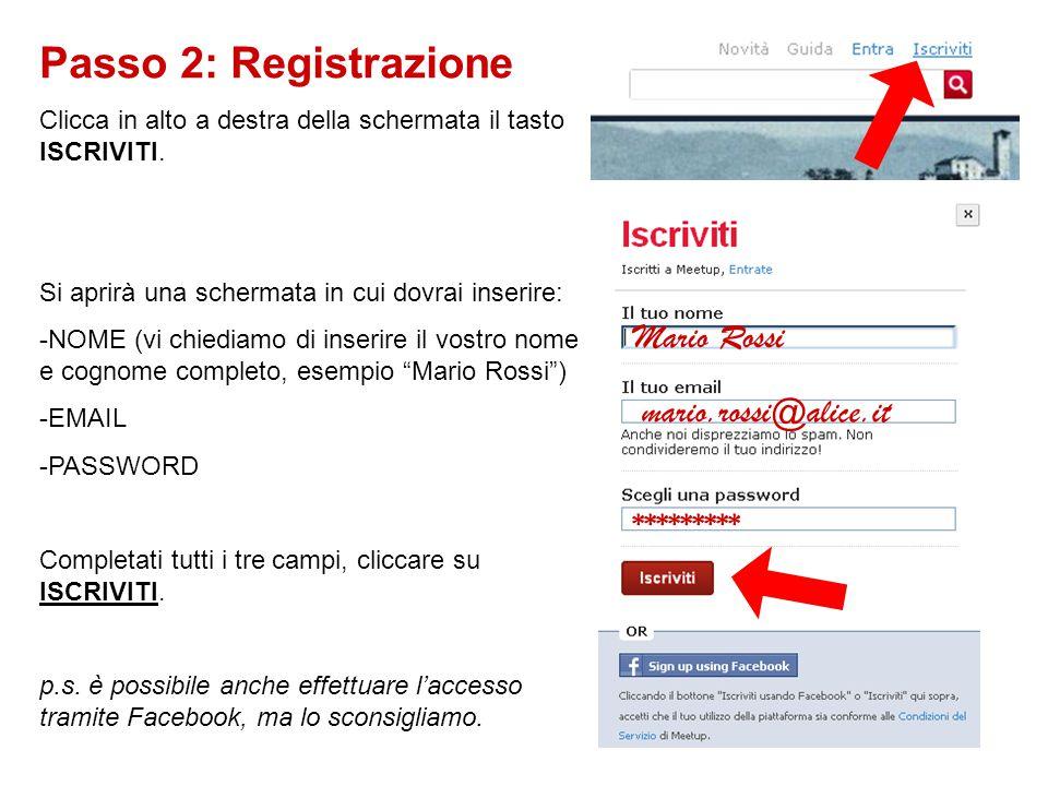 Passo 2: Registrazione Clicca in alto a destra della schermata il tasto ISCRIVITI. Si aprirà una schermata in cui dovrai inserire: -NOME (vi chiediamo