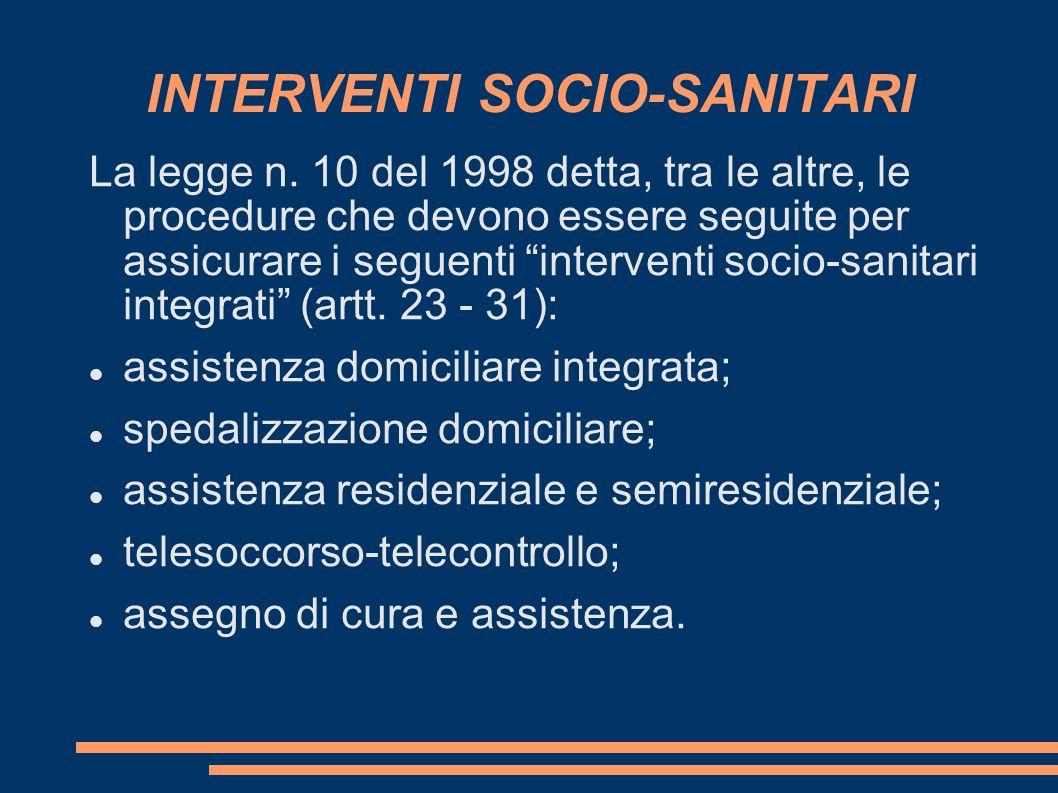 """INTERVENTI SOCIO-SANITARI La legge n. 10 del 1998 detta, tra le altre, le procedure che devono essere seguite per assicurare i seguenti """"interventi so"""