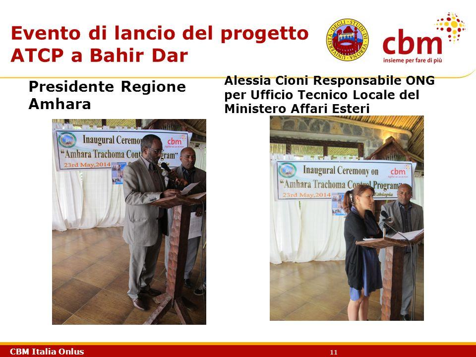 CBM Italia Onlus 11 Evento di lancio del progetto ATCP a Bahir Dar Presidente Regione Amhara Alessia Cioni Responsabile ONG per Ufficio Tecnico Locale