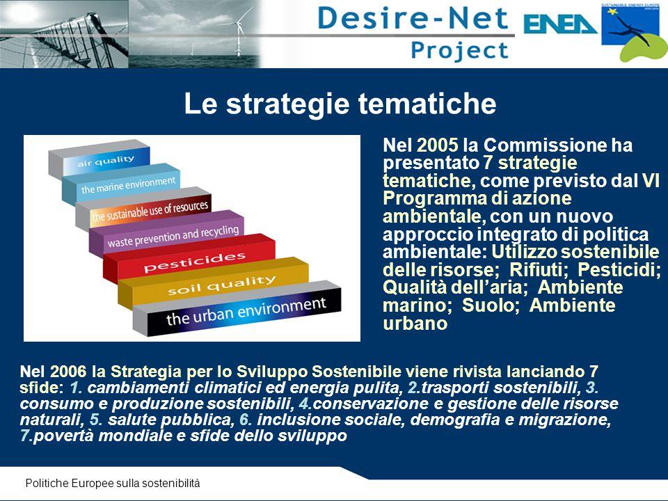 Le strategie tematiche Nel 2005 la Commissione ha presentato 7 strategie tematiche, come previsto dal VI Programma di azione ambientale, con un nuovo