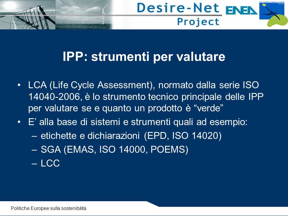 IPP: strumenti per valutare LCA (Life Cycle Assessment), normato dalla serie ISO 14040-2006, è lo strumento tecnico principale delle IPP per valutare
