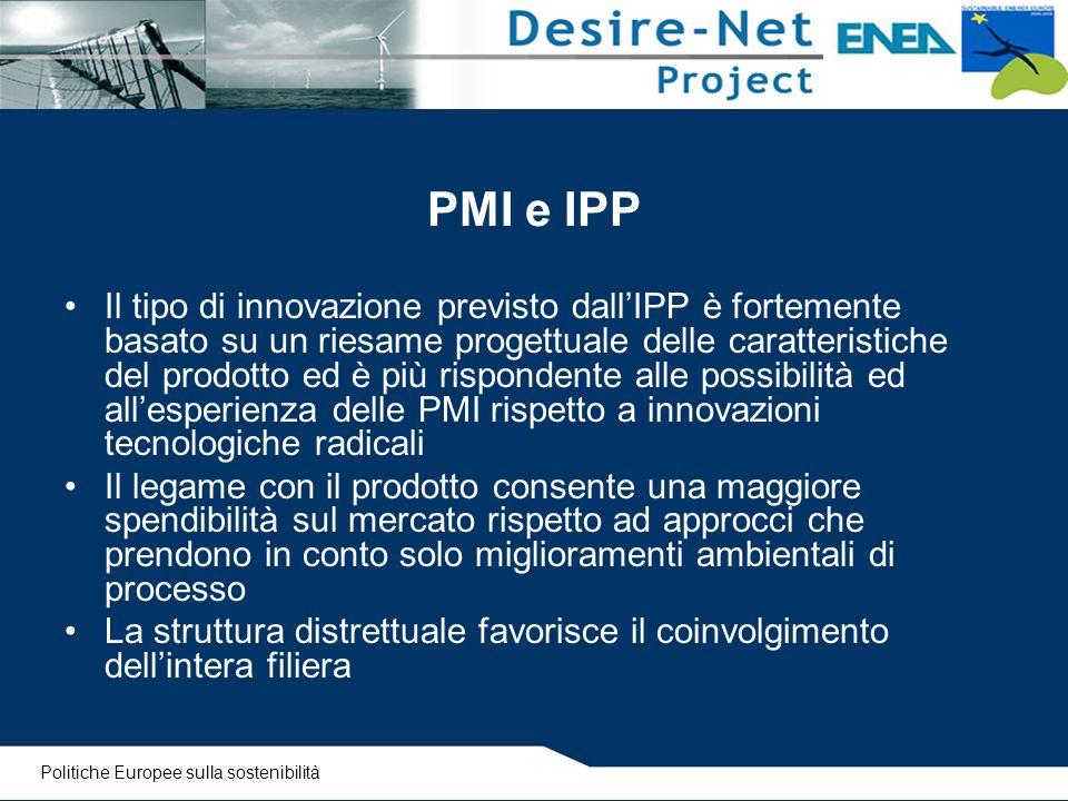 PMI e IPP Il tipo di innovazione previsto dall'IPP è fortemente basato su un riesame progettuale delle caratteristiche del prodotto ed è più risponden