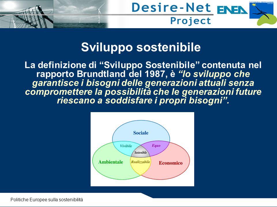 """Sviluppo sostenibile La definizione di """"Sviluppo Sostenibile"""" contenuta nel rapporto Brundtland del 1987, è """"lo sviluppo che garantisce i bisogni dell"""