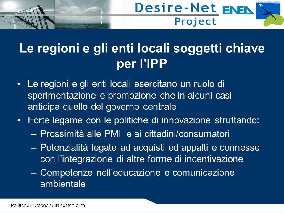 Le regioni e gli enti locali soggetti chiave per l'IPP Le regioni e gli enti locali esercitano un ruolo di sperimentazione e promozione che in alcuni